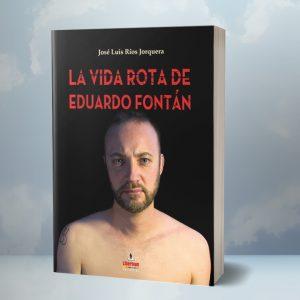 La vida rota de Eduardo Fontán